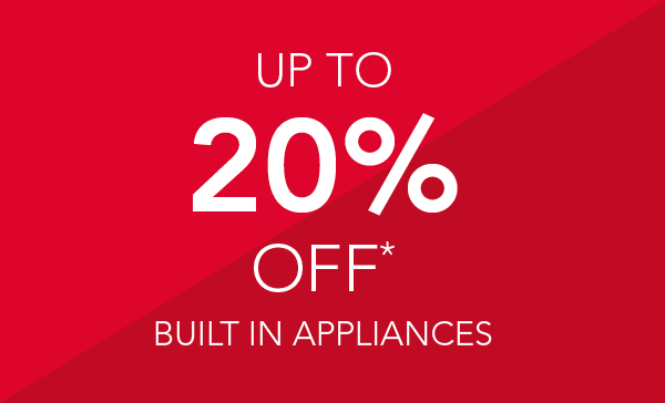 save 20% on built in appliances