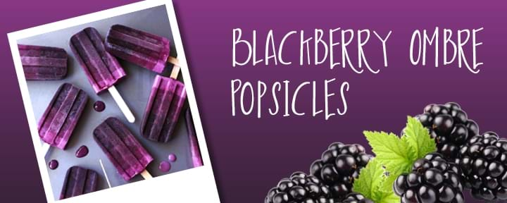 Blackberry Ombre Popsicles