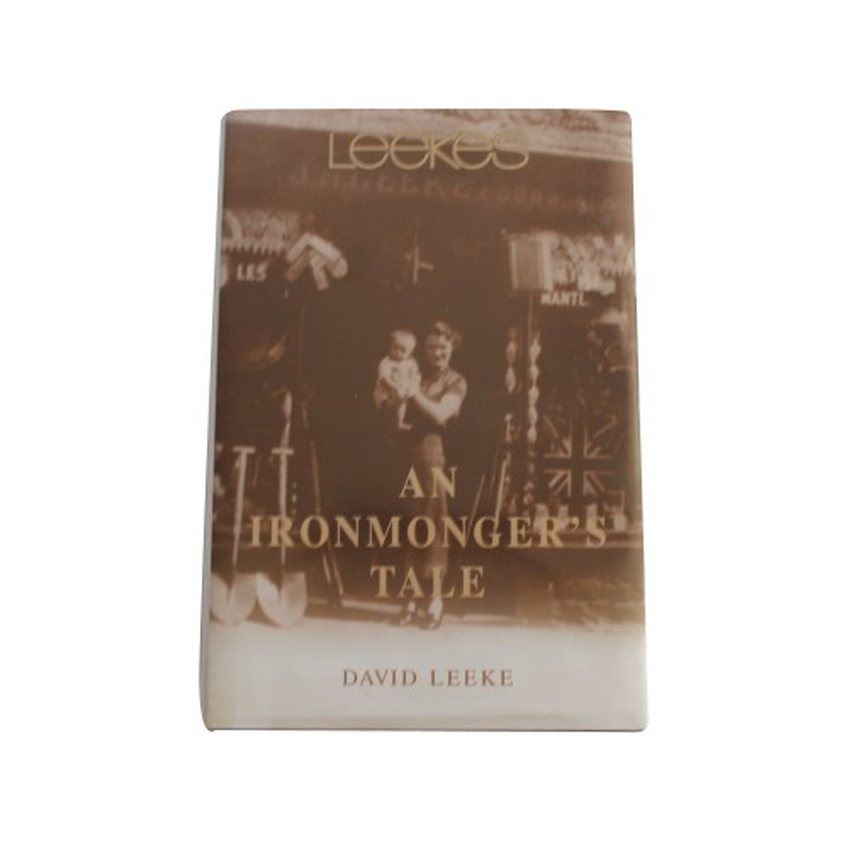 An Ironmonger's Tale By David Leeke