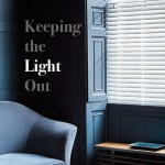 Blinds & Shading - Keeping the light out